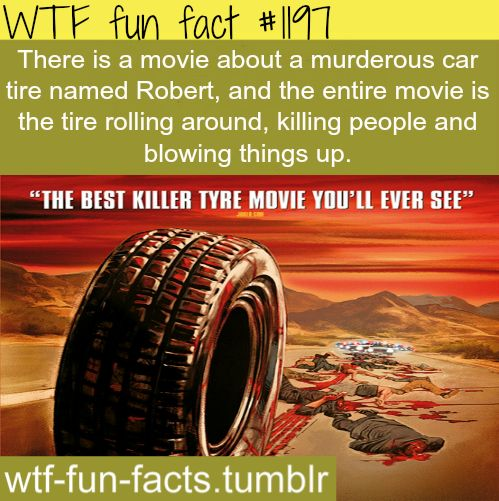 (Rubber Movie) - funny movies facts  MORE OF WTF-FUN-FACTS are coming HERE  Movies and weird facts ONLY