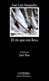 El río que nos lleva, de José Luis Sampedro en http://blogs.upm.es/nosolotecnica/2013/04/11/el-rio-que-nos-lleva-de-jose-luis-sampedro/