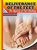 Deliverance of the Feet: The Mystery of Feet Washing