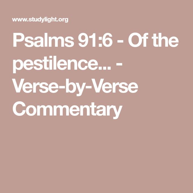 Psalms 91:6 - Of the pestilence... - Verse-by-Verse Commentary