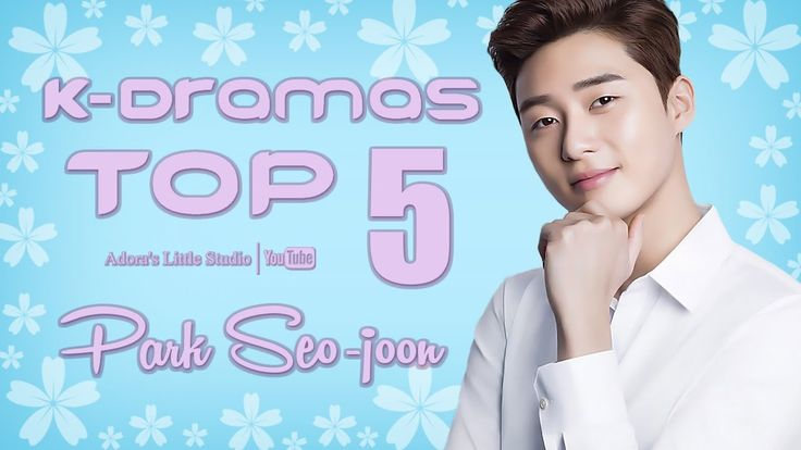 TOP 5 Park Seo-joon K-Dramas - My Top 5 Korean Dramas with Park Seojoon / 박서준 / Park Seo Jun
