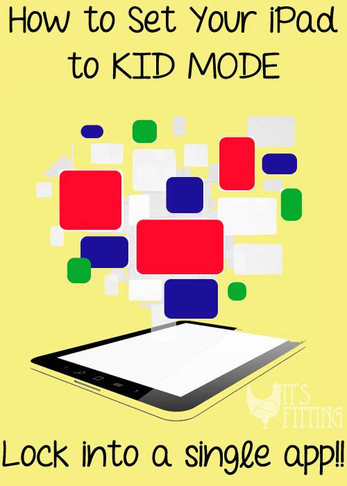 Set Your iPad (or phone) into Kid Mode | How to Lock Your iPad into One App