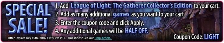 Special #sale – Buy League of Light 4: The Gatherer Collector's Edition and get 50% Off any additional #games (standard and Collector's Editions)! Use code LIGHT at checkout. Offer valid July 14-15, 2016. http://wholovegames.com/hidden-object/league-of-light-4-the-gatherer-collectors-edition.html Game Club member sale price:     Collector's Editions: $6.99     Standard version games: $3.50  Non-Game Club member sale price:     Collector's Editions: $9.99     Standard version games: $4.99