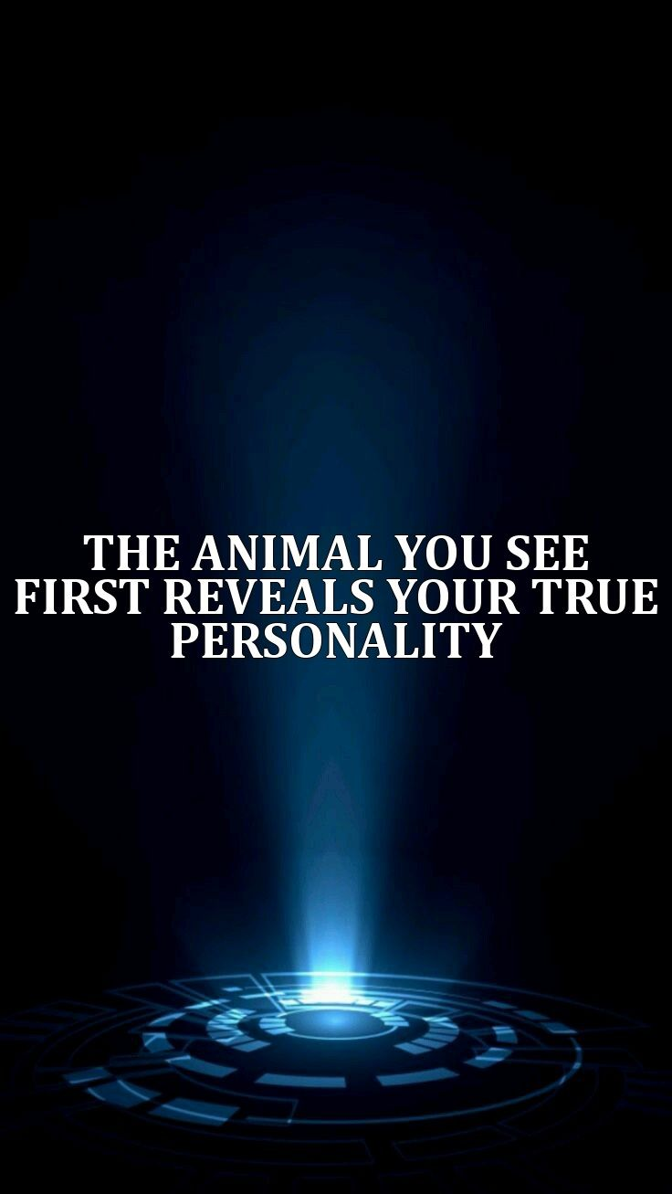 THE ANIMAL YOU SEE FIRST REVEALS YOUR TRUE PERSONALITY