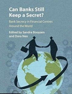 Can Banks Still Keep a Secret?: Bank Secrecy in Financial Centres Around the World free download by Sandra Booysen Dora Neo ISBN: 9781107145146 with BooksBob. Fast and free eBooks download.  The post Can Banks Still Keep a Secret?: Bank Secrecy in Financial Centres Around the World Free Download appeared first on Booksbob.com.
