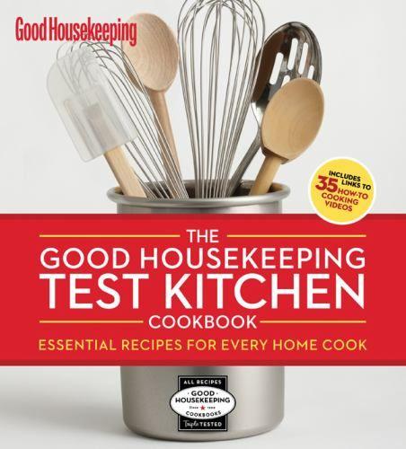 The Good Housekeeping Test Kitchen Cookbook : Good Housekeeping Editors : 9781588169051