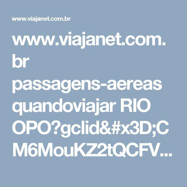 www.viajanet.com.br passagens-aereas quandoviajar RIO OPO?gclid=CM6MouKZ2tQCFVcHkQodv0IKzQ