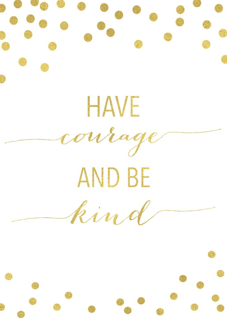 """Free Cinderella inspired quote: """"Have courage and be kind."""" What a great message!"""