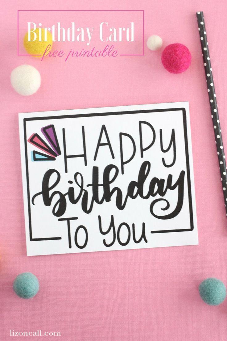 Hand Lettered Free Printable Birthday Card Liz On Call Free Printable Birthday Cards Birthday Cards For Friends Free Birthday Card