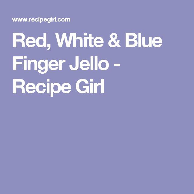 Red, White & Blue Finger Jello - Recipe Girl