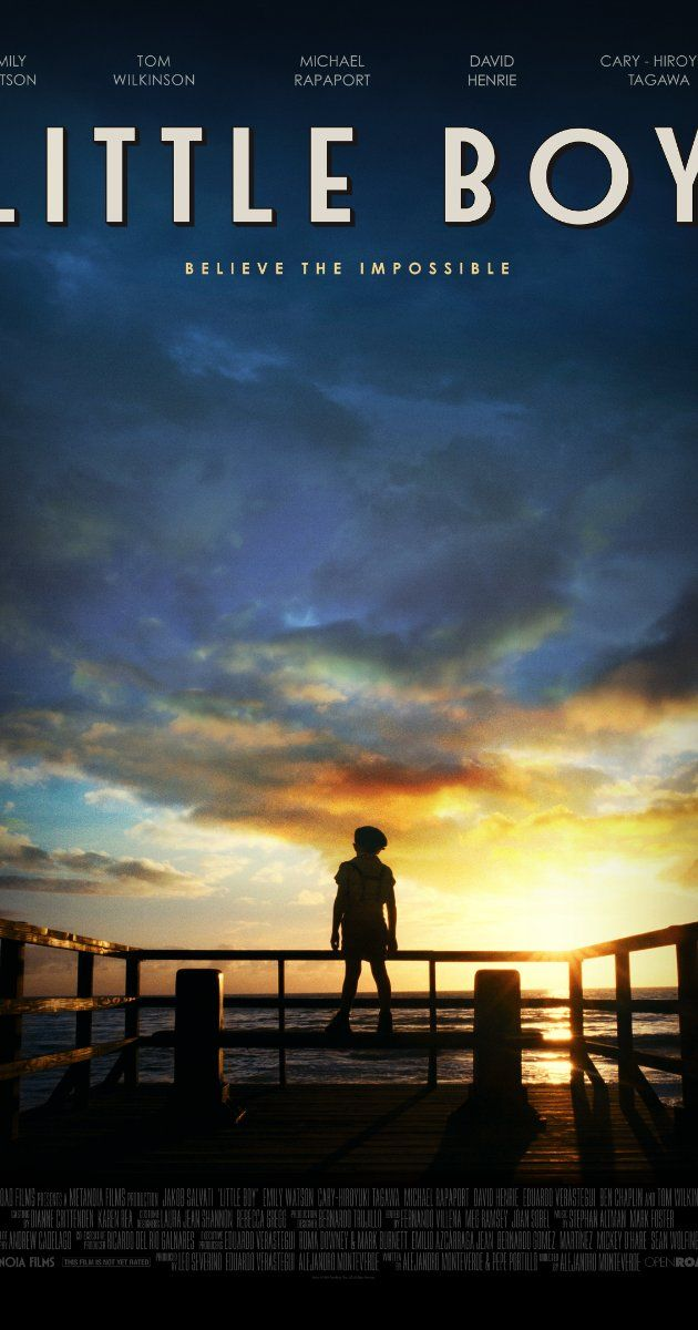 Little Boy: February 27, 2015 A young American boy struggles to achieve the impossible...bring his father back from World War II.