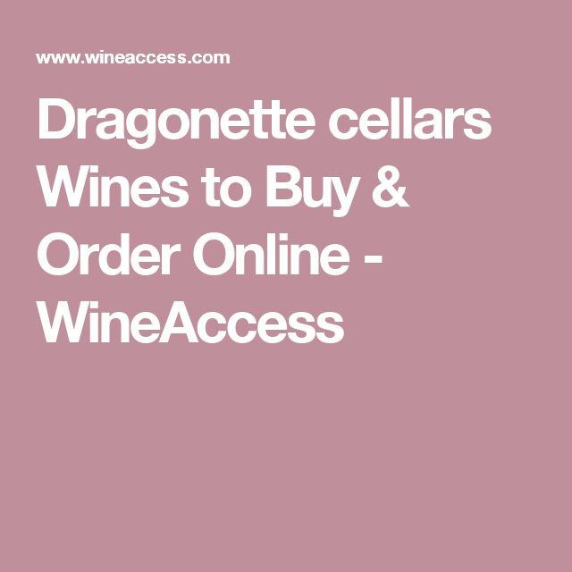 Dragonette cellars Wines to Buy & Order Online - WineAccess