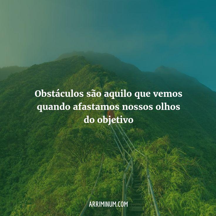 """""""Obstáculos são aquilo que vemos quando afastamos nossos olhos do objetivo"""" Henry Ford #Frases #Motivacao #Sucesso #Arriminum"""