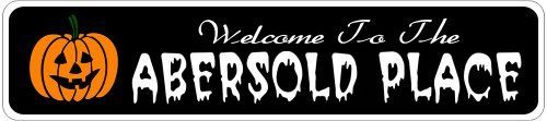 ABERSOLD PLACE Lastname Halloween Sign - Welcome to Scary Decor, Autumn, Aluminum - Welcome to Scary Decor, Autumn, Aluminum - 4 x 18 Inches by The Lizton Sign Shop. $12.99. 4 x 18 Inches. Rounded Corners. Great Gift Idea. Predrillied for Hanging. Aluminum Brand New Sign. ABERSOLD PLACE Lastname Halloween Sign - Welcome to Scary Decor, Autumn, Aluminum - Welcome to Scary Decor, Autumn, Aluminum 4 x 18 Inches - Aluminum personalized brand new sign for your Autumn and ...