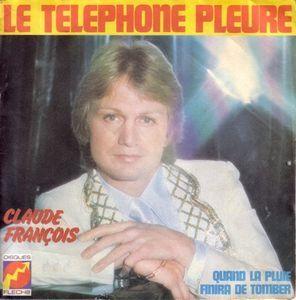 Claude François - Le Téléphone Pleure / Quand La Pluie Finira De Tomber (Vinyl) at Discogs