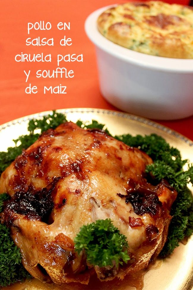 It's Pretty Perfect: Pollo en salsa de ciruela pasa y souffle de maíz