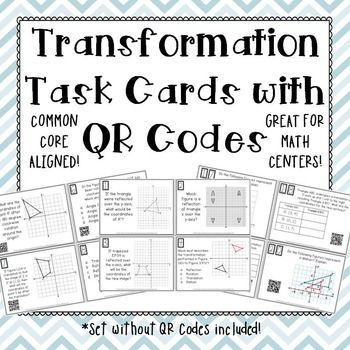 Transformations Task Cards with or without QR Codes!Get your students involved with practicing Transformations! All four types are included: Reflections, Rotations, Translations, and Dilations. This is a great activity that can be used in Math Centers, as individual work, or as a group activity!