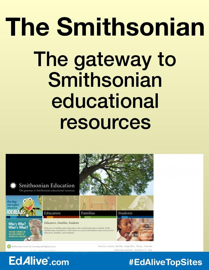 The gateway to Smithsonian educational resources | Features lesson plans and other resources to use in the classroom and games and virtual tours fro children. #CrossCurricular #EdAliveTopSites