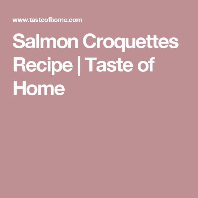 Salmon Croquettes Recipe | Taste of Home