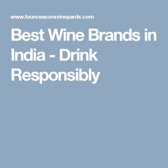Best Wine Brands in India - Drink Responsibly