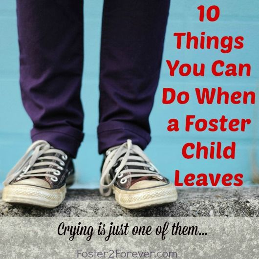 10 things you can do when a foster child leaves your home {besides cry} #fostercare