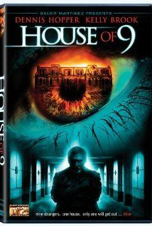 """House of 9 (2005) Nine unsuspecting victims are trapped in a mansion and their every move is being filmed. Promising $5 million to the player who emerges victorious, their unseen captor uses them as pawns in a horrifying and demented """"game."""" Dennis Hopper, Kelly Brook, Hippolyte Girardot...TS horror"""