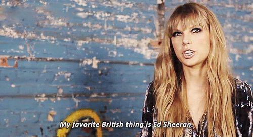 20 fatos que comprovam: Taylor Swift é a amiga que todo mundo sonha em ter  8. Vocês poderiam escutar Ed Sheeran até dizer chega