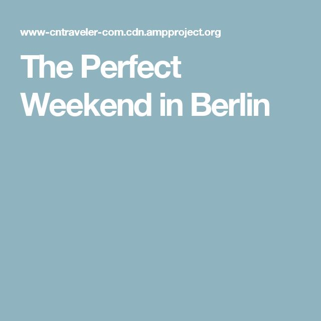The Perfect Weekend in Berlin
