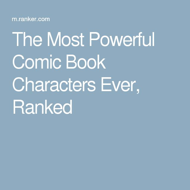 The Most Powerful Comic Book Characters Ever, Ranked