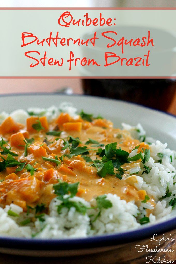 Quibebe~Butternut Squash Stew from Brazil~sweet potato would probably work as well :)