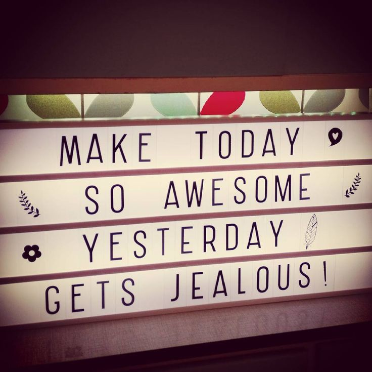 "New years resolution for on our XL lightbox: ""Make today so awesome yesterday gets jealous!"""