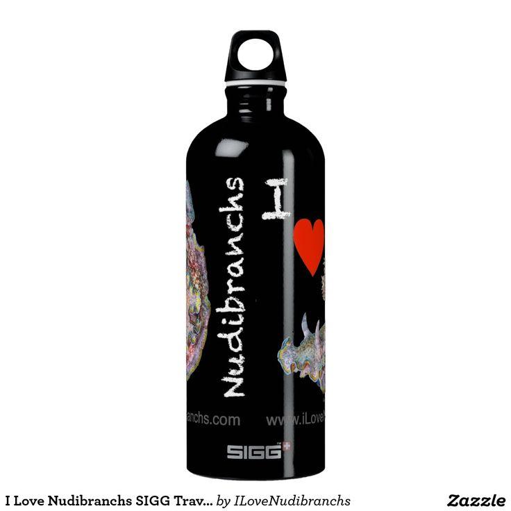 I Love Nudibranchs SIGG Traveler 1.0L Water Bottle #nudibranch #iLoveNudibranchs #Bottle #WaterBottle @zazzle