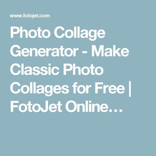 Photo Collage Generator - Make Classic Photo Collages for Free | FotoJet Online…