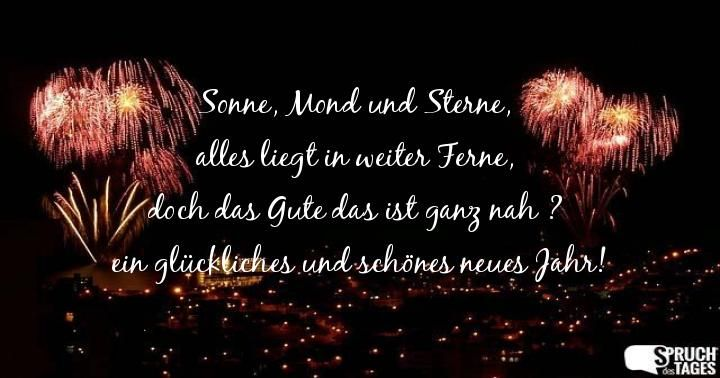 Sonne, Mond und Sterne, alles liegt in weiter Ferne, doch das Gute das ist ganz nah ? ein glückliches und schönes neues Jahr!