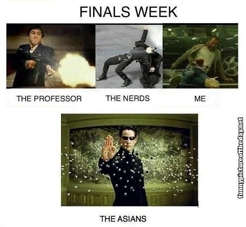 Finals Week Funny Difference The Professor The Nerds Me And The Asians