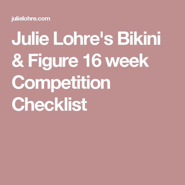 Julie Lohre's Bikini & Figure 16 week Competition Checklist