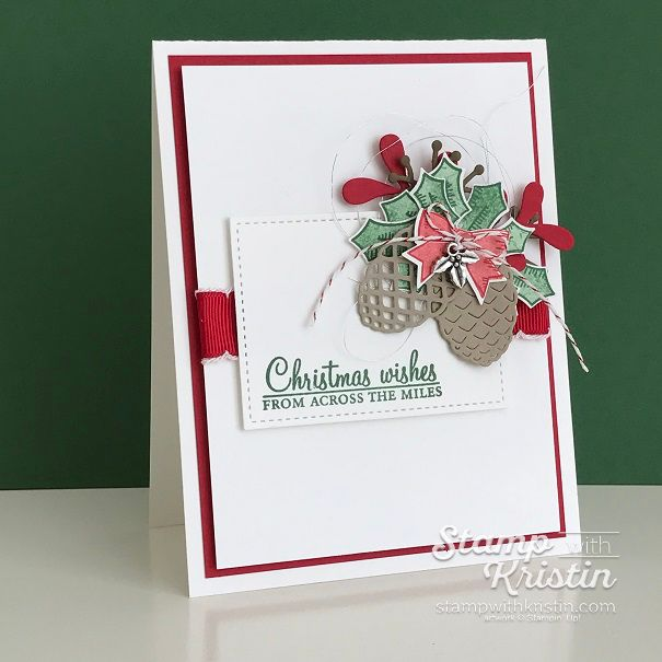 Holly Berry Happiness and Pretty Pines pair together beautifully! Created by Stamp with Kristin.