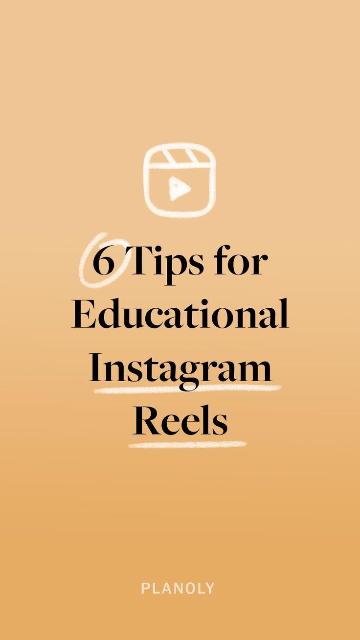 6 Tips for Creating Educational Instagram Reels