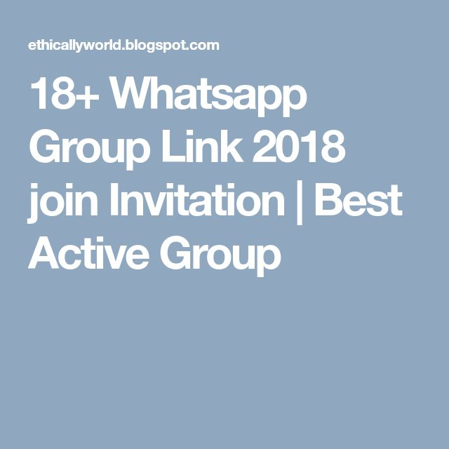 18+ Whatsapp Group Link 2018 join Invitation | Best Active Group