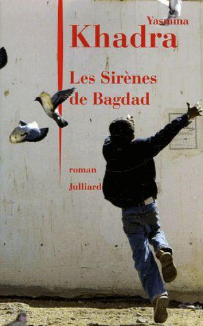 Les Sirènes de Bagdad de Yasmina Khadra , Editions Julliard Paris 2006 , Cote : R KHA S