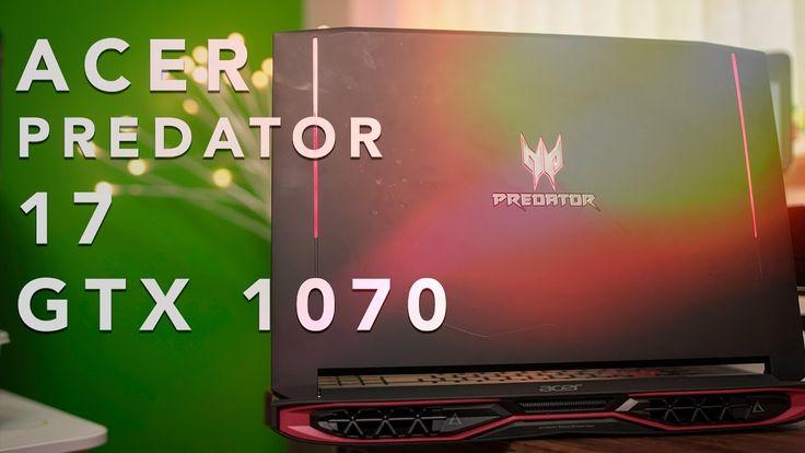 The Best Gaming GTX 1070 Laptop? | Acer Predator 17