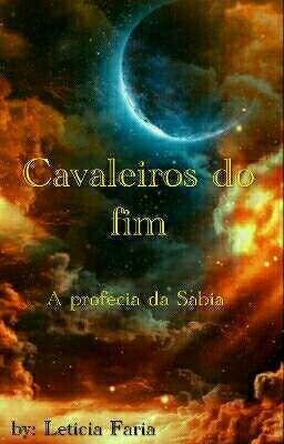 """Acabei de publicar """" A Carta  , da minha história  Cavaleiros do Fim - A Profecia da Sabia """"."""