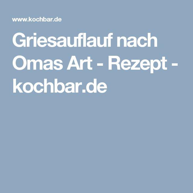 Griesauflauf nach Omas Art - Rezept - kochbar.de