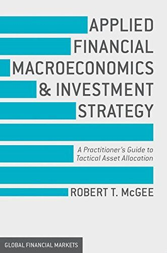 1137428392 - Applied Financial Macroeconomics and Investment Strategy: A Practitioner's Guide to Tactical Asset Allocation (Global Financial Markets) - #books #reading - #1137428392, #ETextbook, #TMcGee, #Textbooks - http://lowpricebooks.co/2016/07/1137428392-applied-financial-macroeconomics-and-investment-strategy-a-practitioners-guide-to-tactical-asset-allocation-global-financial-markets/