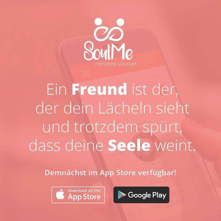 Ein Freund ist der, der dein Lächeln sieht und trotzdem spürt, dass deine Seele weint. SoulMe die Freundschaftsapp - Freundschaftsquote - Freundschaft Zitat SoulMe - Freundschaft Zitat - Freundschaft Quote - Friendship - Freundschaft - Love - Liebe - Charakter App - neue Freunde Finden