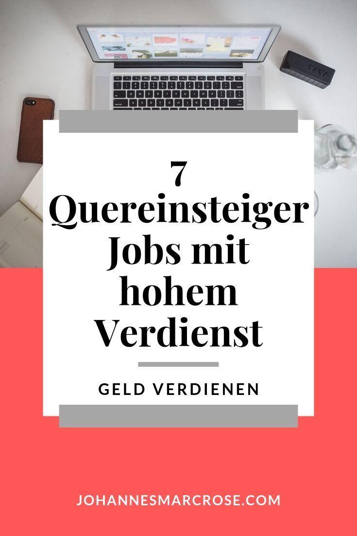 7 Attraktive Jobs Fur Quereinsteiger Mit Hohem Gehalt Geld Verdienen Geld Verdienen App Online Geld Verdienen