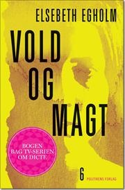 Vold og magt af Elsebeth Egholm, ISBN 9788740009576