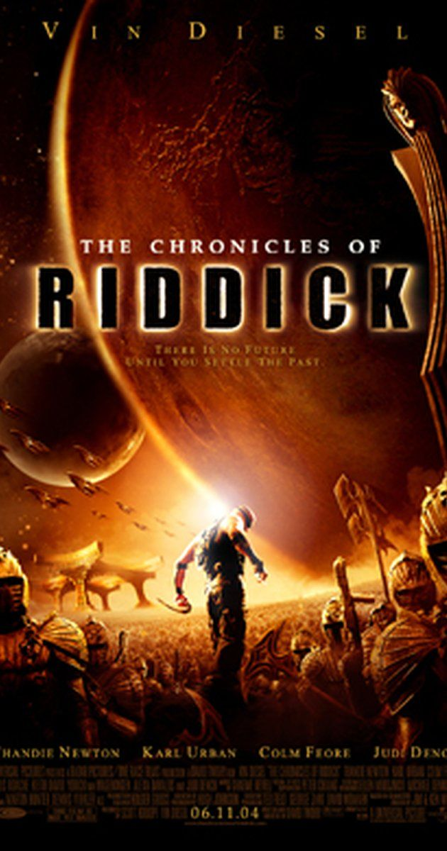 The Chronicles of Riddick - Directed by David Twohy.  With Vin Diesel, Judi Dench, Colm Feore, Thandie Newton. 5 years after Pitch Black, the wanted criminal Riddick arrives on a planet called Helion Prime, and finds himself up against an invading empire called the Necromongers, an army that plans to convert or kill all humans in the universe.