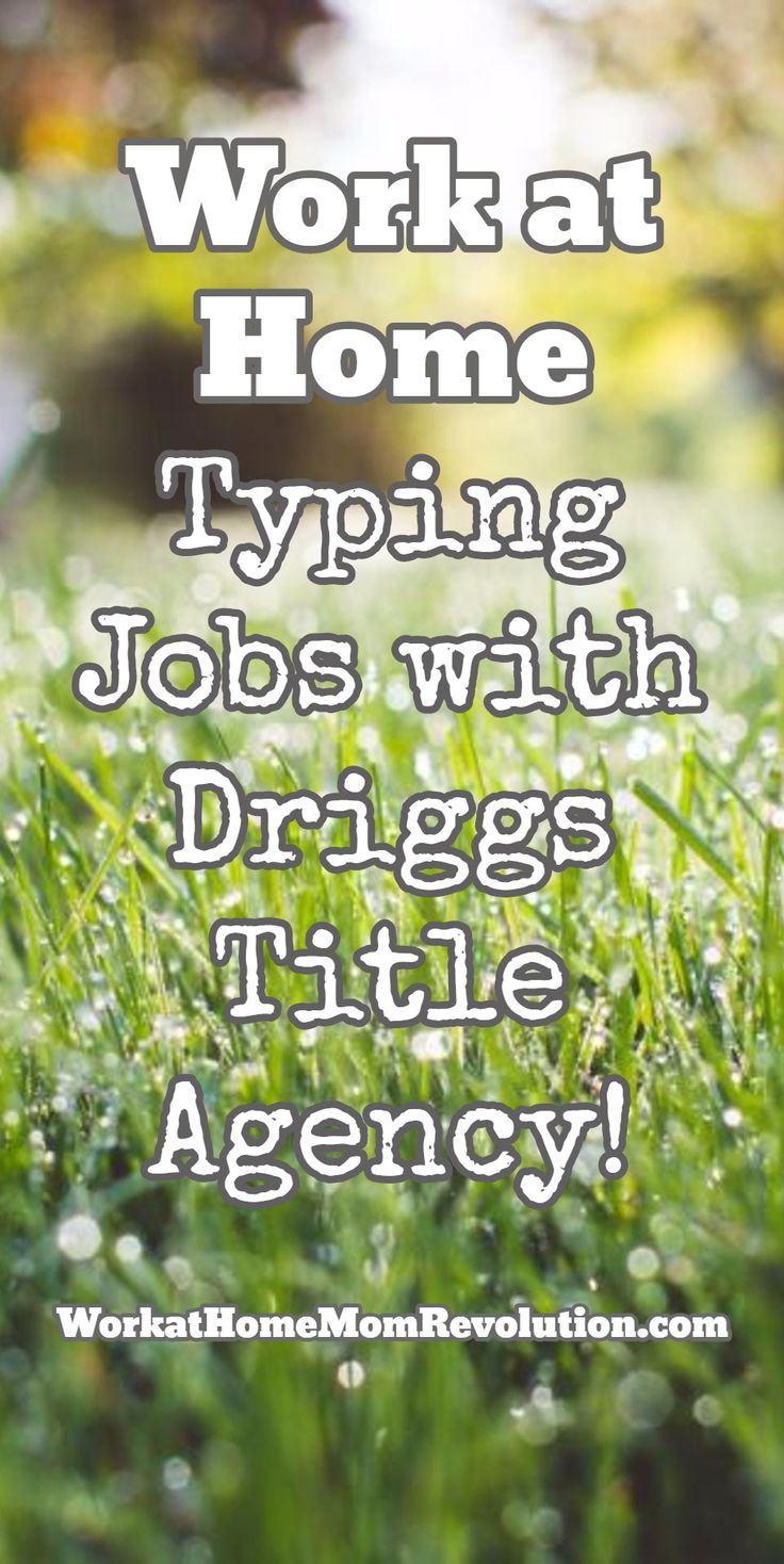 Work at Home Typing Jobs with Driggs Title Agency! Driggs Title Agency is hiring work at home typists on a full-time basis. These are entry-level work from home positions. Super telecommute job opportunity! WorkatHomeMomRevolution.com