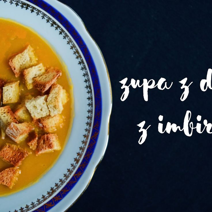 Przepis na zupę z dyni, zupa z dyni z grzankami, zupa z dyni z imbirem, zupa krem z dyni
